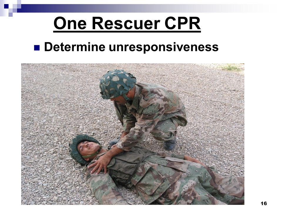 16 Determine unresponsiveness One Rescuer CPR 16