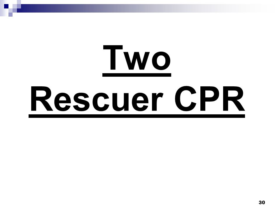 30 Two Rescuer CPR 30
