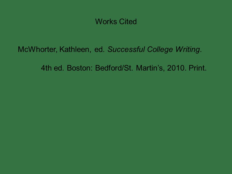 Works Cited McWhorter, Kathleen, ed. Successful College Writing.