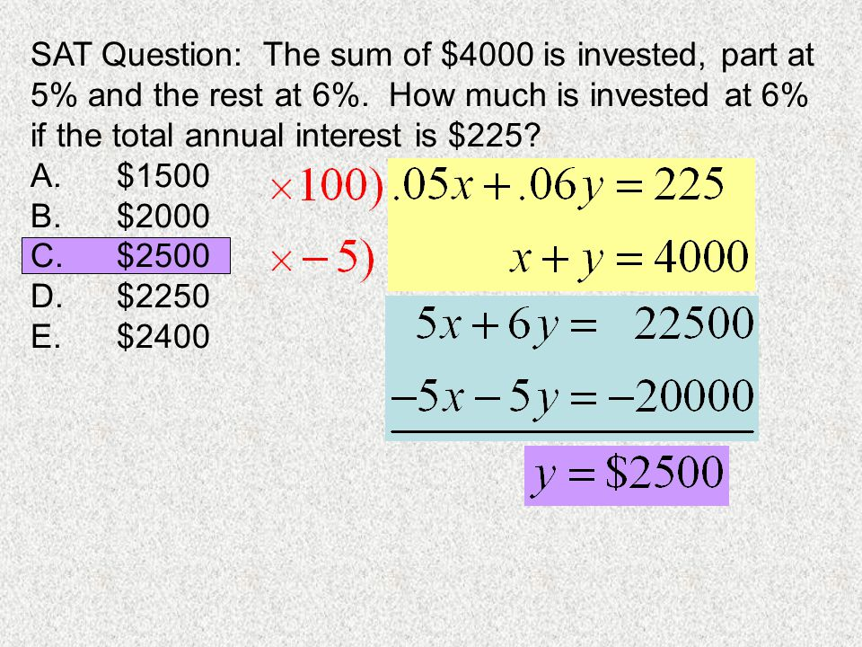 SAT Question: The sum of $4000 is invested, part at 5% and the rest at 6%.