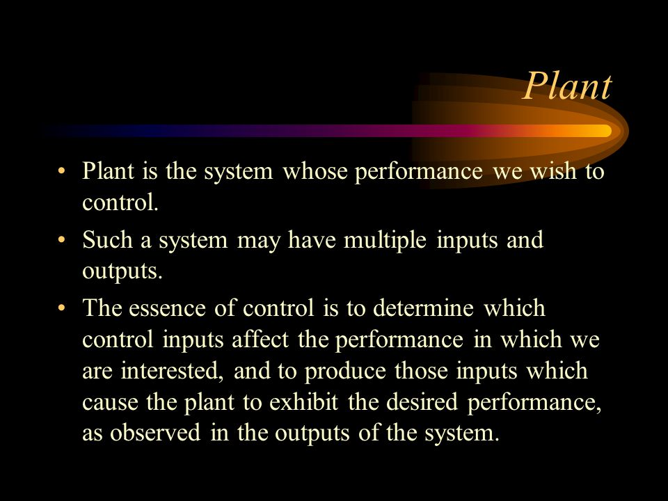 Controller The controller is the heart of the control system.