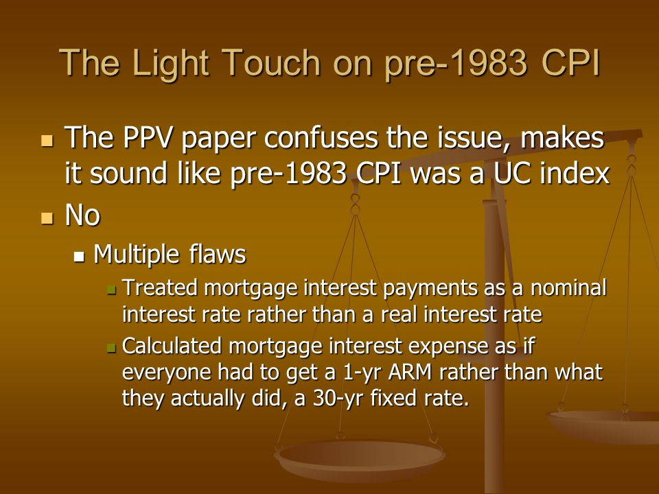 The Light Touch on pre-1983 CPI The PPV paper confuses the issue, makes it sound like pre-1983 CPI was a UC index The PPV paper confuses the issue, ma