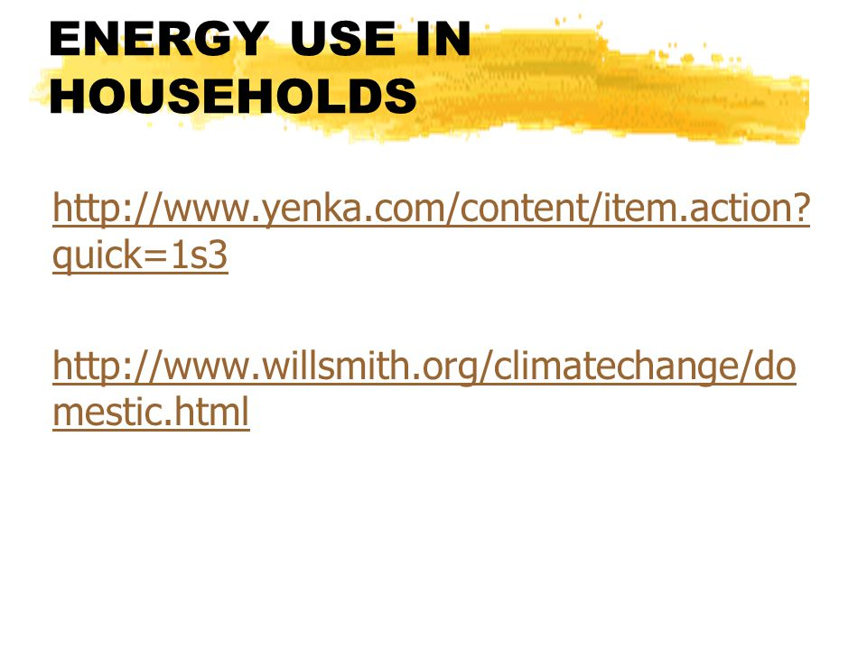 ENERGY USE IN HOUSEHOLDS http://www.yenka.com/content/item.action.