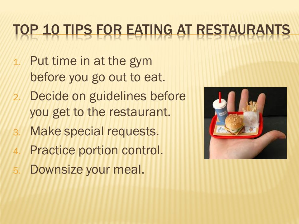 6.Watch out for extras. 7. Don't drink extra calories.