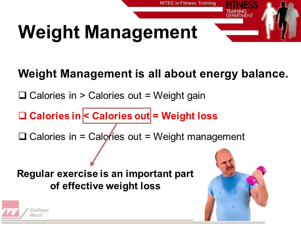 Weight Management is all about energy balance.