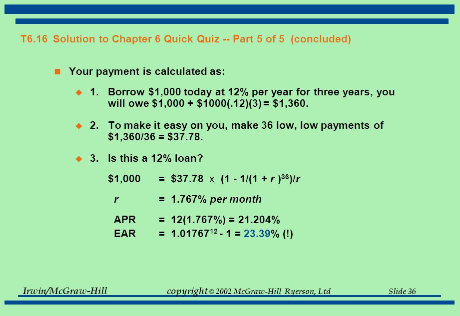 Irwin/McGraw-Hillcopyright © 2002 McGraw-Hill Ryerson, Ltd Slide 36 T6.16 Solution to Chapter 6 Quick Quiz -- Part 5 of 5 (concluded) Your payment is