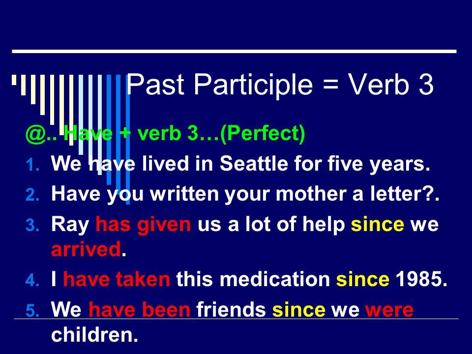 Past Participle = Verb 3 @..Adjective + noun.. 1.