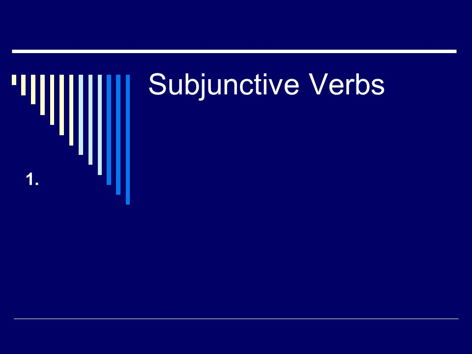 Subjunctive Verbs 1.