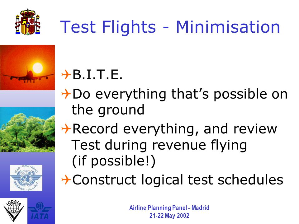 Airline Planning Panel - Madrid 21-22 May 2002 Test Flights - Minimisation  B.I.T.E.