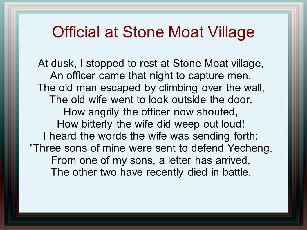 Official at Stone Moat Village At dusk, I stopped to rest at Stone Moat village, An officer came that night to capture men.