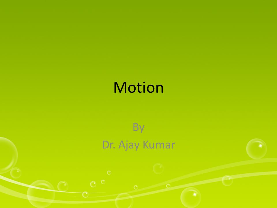 Concept In physics, motion is a change in position of an object with respect to time.physicsposition Change in action is the result of an unbalanced force.force Motion is typically described in terms of velocity, acceleration, displacement and time.
