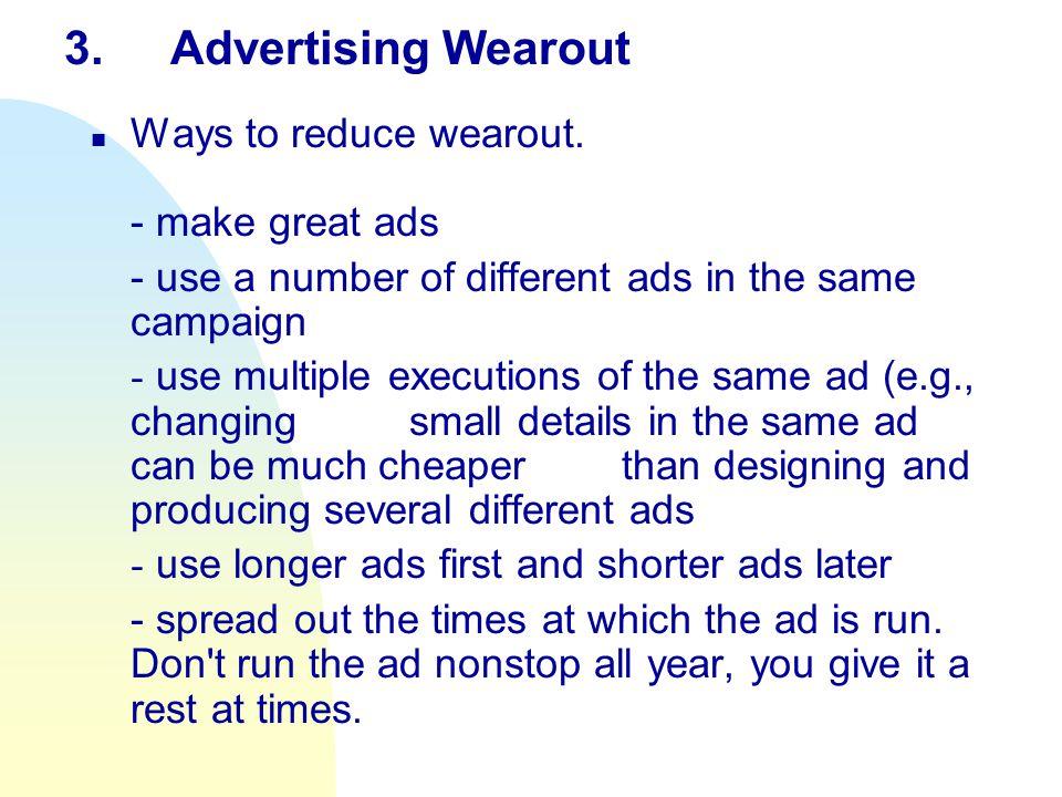 3.Advertising Wearout n Ways to reduce wearout.