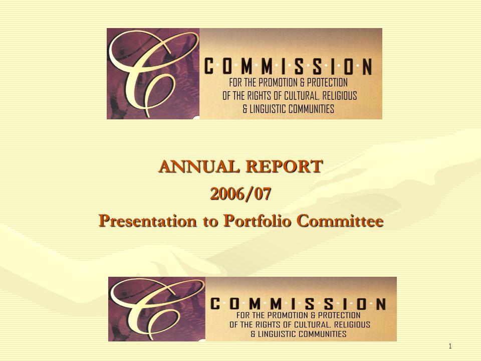 1 ANNUAL REPORT 2006/07 Presentation to Portfolio Committee