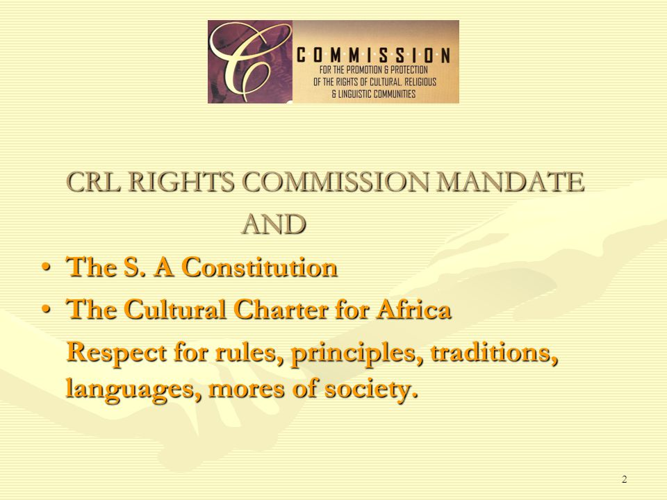 2 CRL RIGHTS COMMISSION MANDATE AND The S.A ConstitutionThe S.