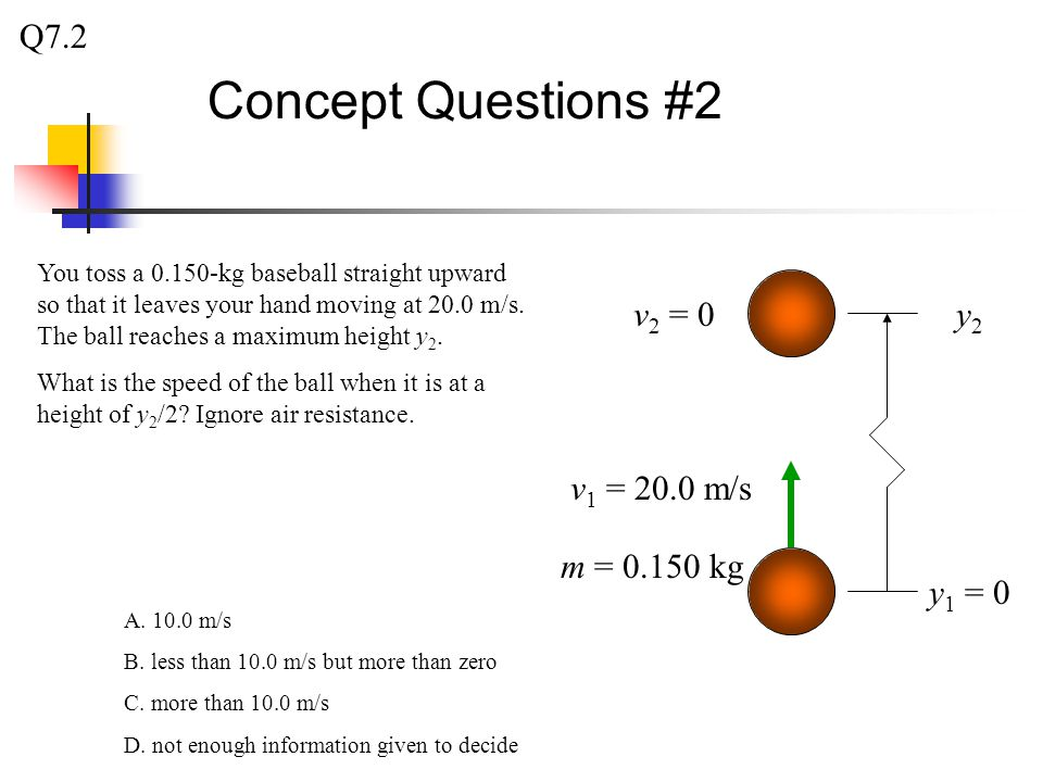 You toss a 0.150-kg baseball straight upward so that it leaves your hand moving at 20.0 m/s.