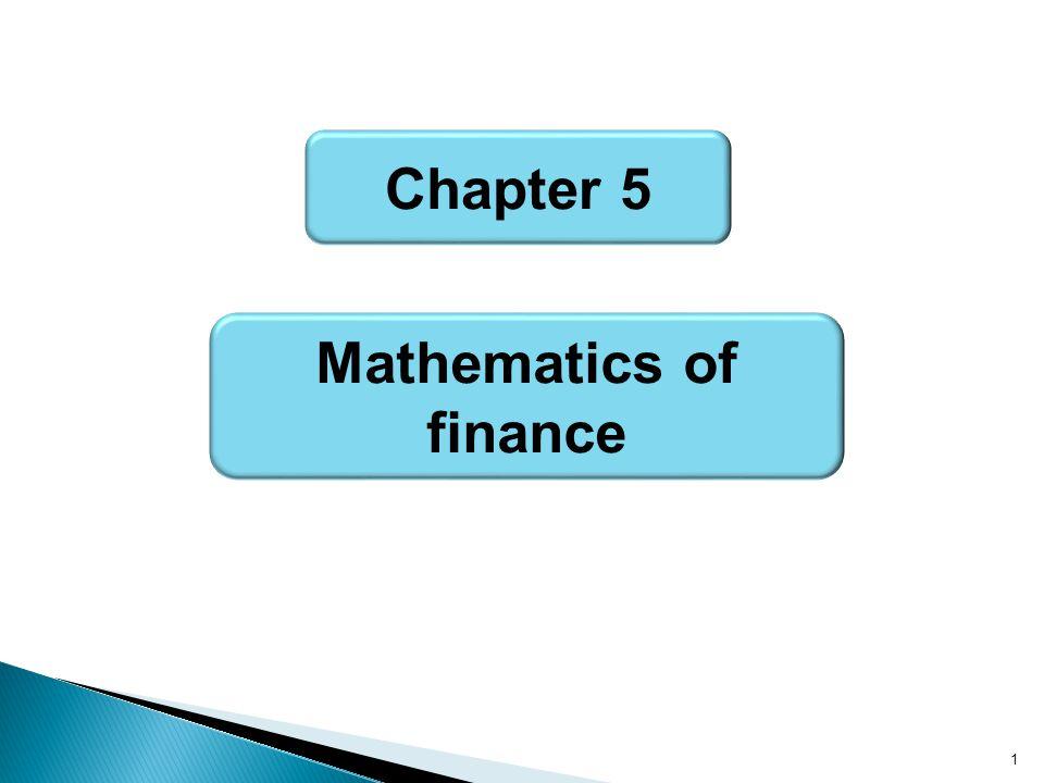 1 Chapter 5 Mathematics of finance