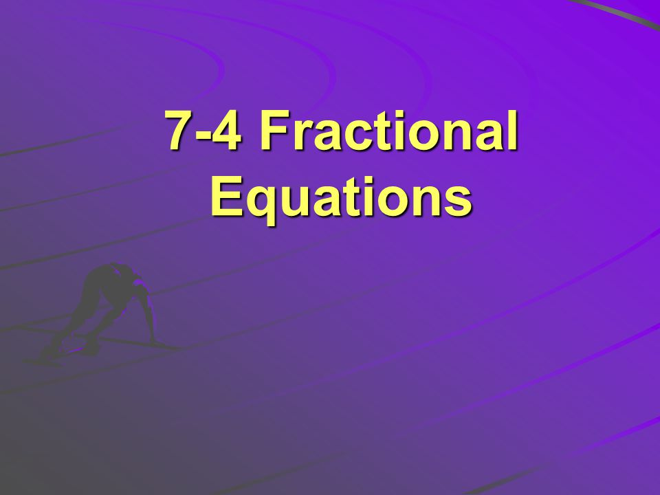 7-4 Fractional Equations