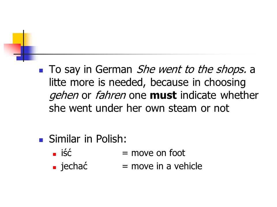 To say in German She went to the shops.