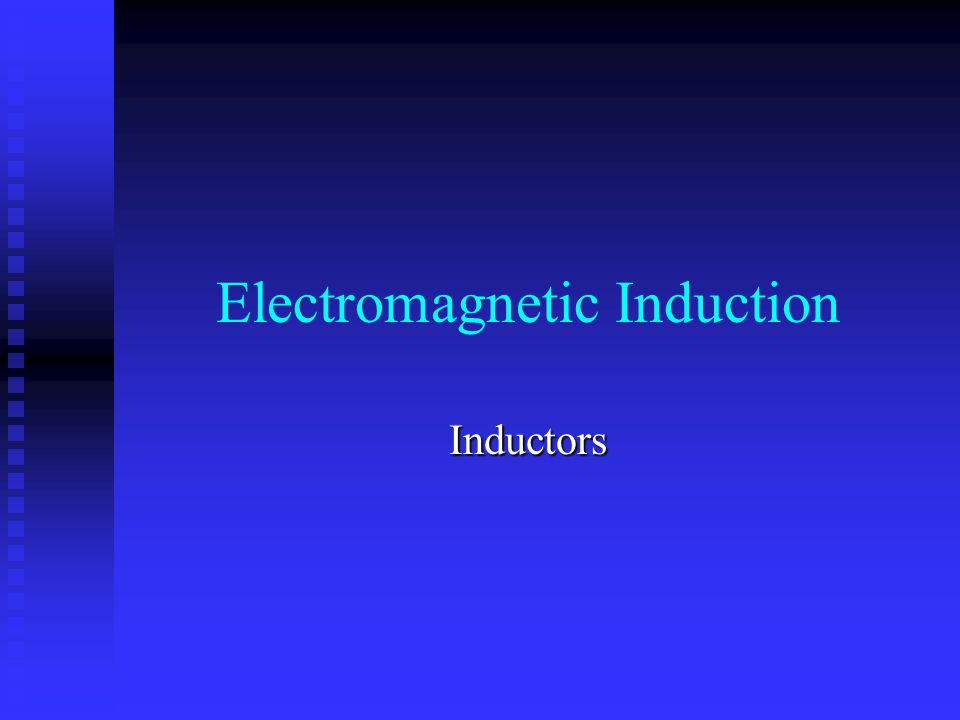 Electromagnetic Induction Inductors