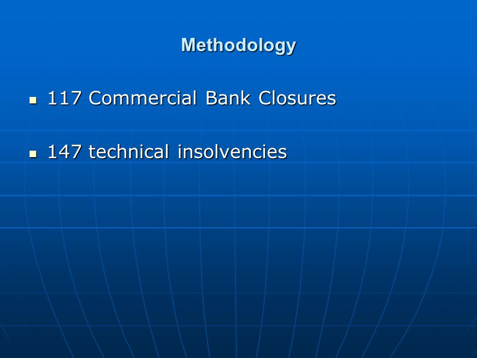 Methodology 117 Commercial Bank Closures 117 Commercial Bank Closures 147 technical insolvencies 147 technical insolvencies