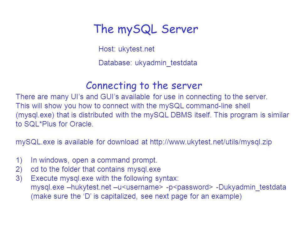 The mySQL Server (cont.) There are 5 usernames set up: ukyadmin_erica ukyadmin_kevin ukyadmin_sameer ukyadmin_yi ukyadmin_user The password is your last name (or 'test' for 'ukyadmin_user').