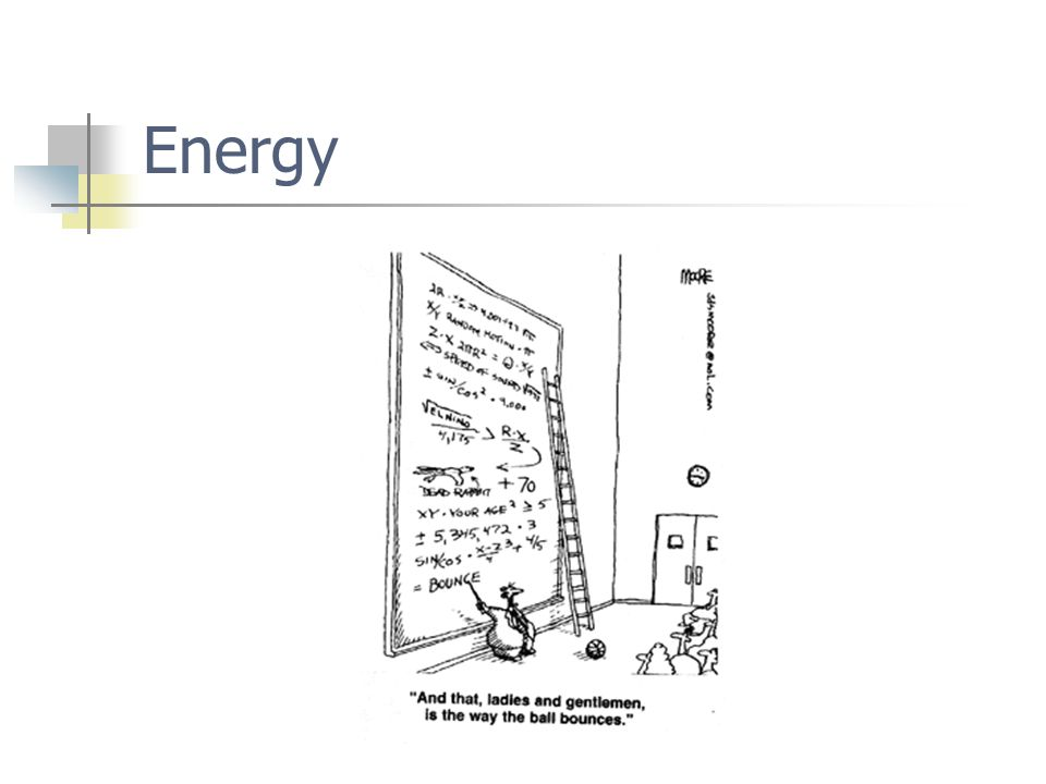 Kinetic Energy ( KE ) – the energy an object possesses due to its motion.
