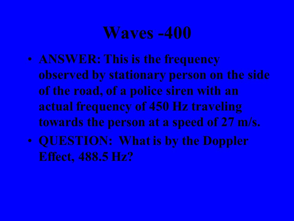 Waves -300 ANSWER: This is the frequency of a 375- nm ultraviolet wave.