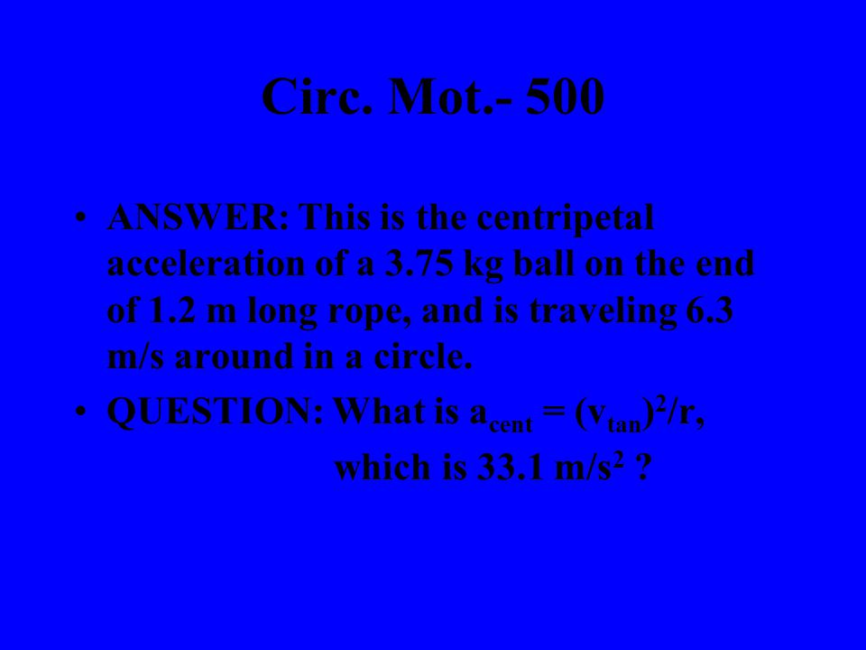 Circ. Mot.- 400 ANSWER: This is the force acting as the centripetal force when a car goes around a turn on the road. QUESTION: What is friction?