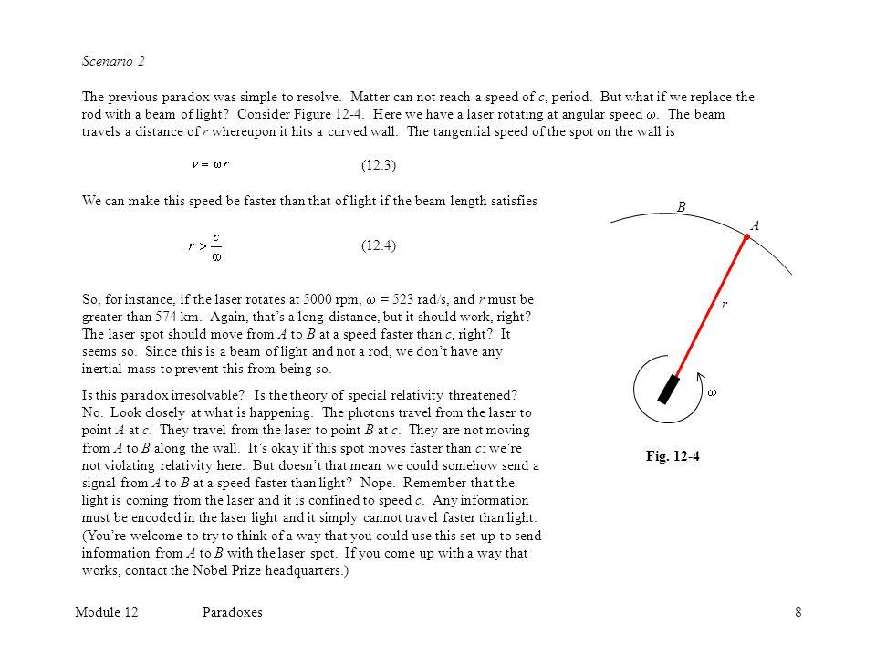 Module 12Paradoxes8 Scenario 2 The previous paradox was simple to resolve.