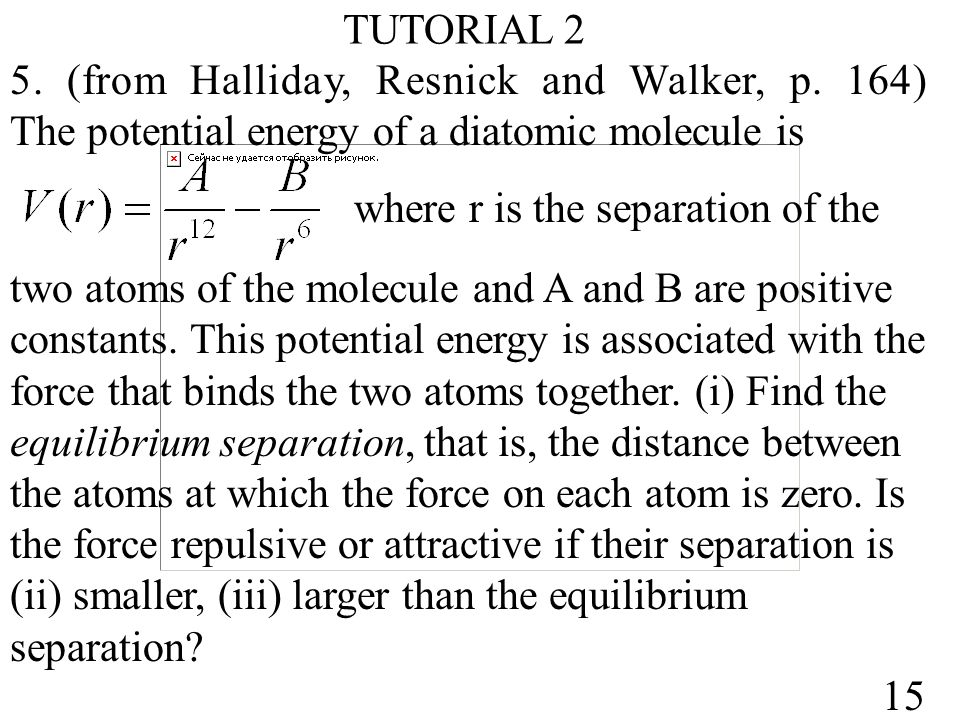 TUTORIAL 2 5. (from Halliday, Resnick and Walker, p.