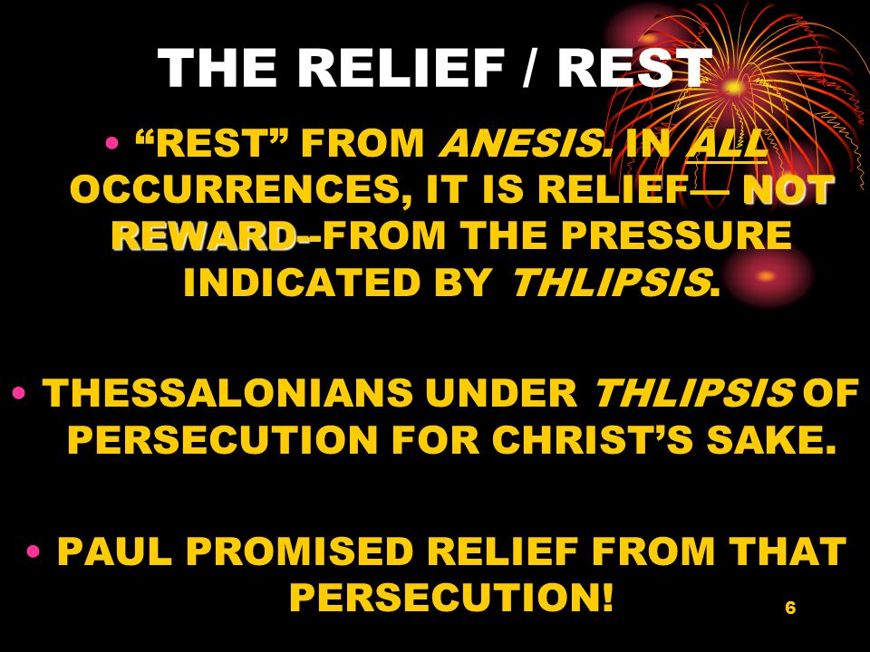 6 THE RELIEF / REST NOT REWARD- REST FROM ANESIS.