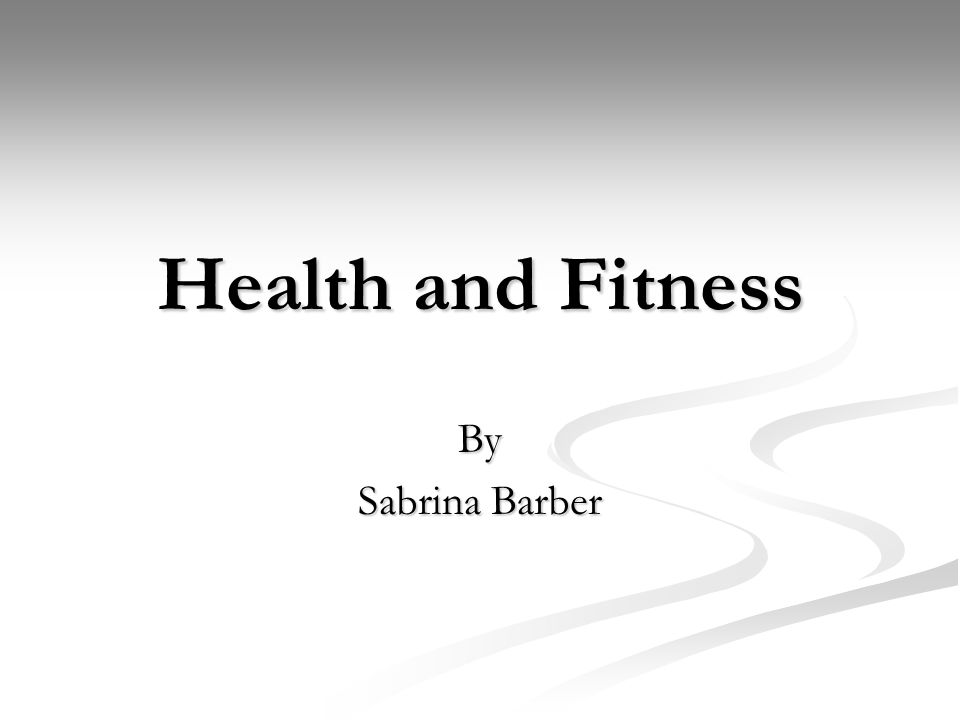 Health and Fitness By Sabrina Barber