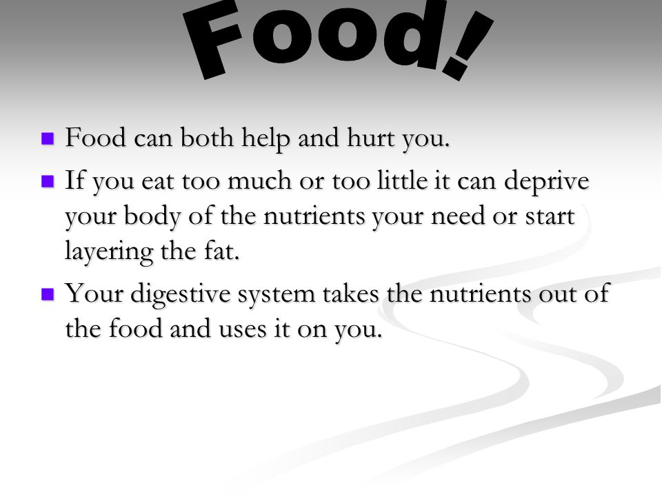 Food can both help and hurt you.Food can both help and hurt you.