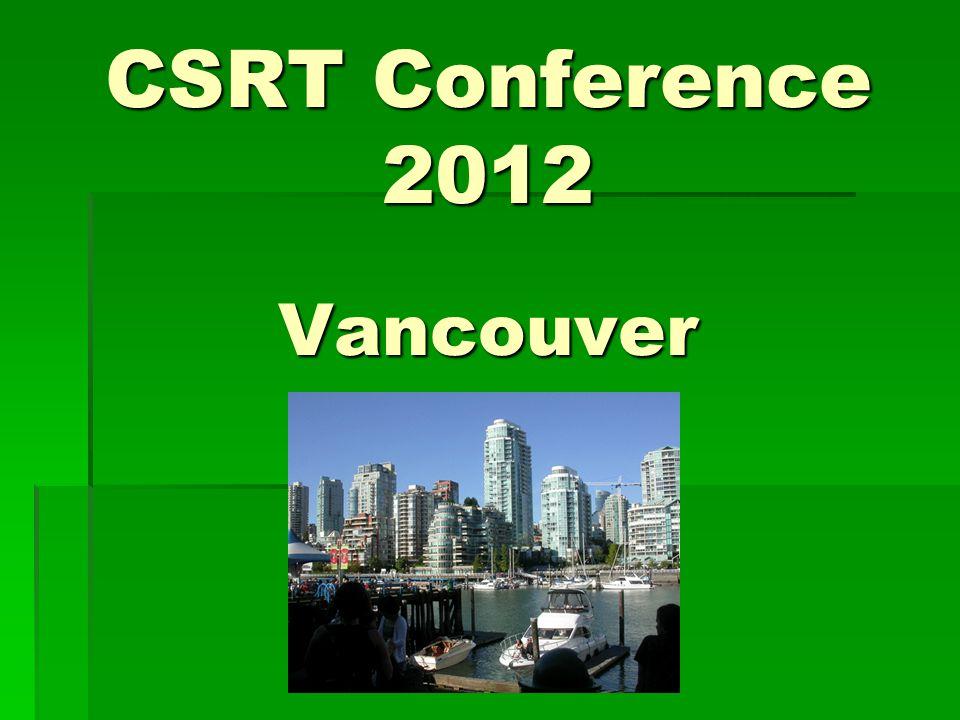 CSRT Conference 2012 Vancouver