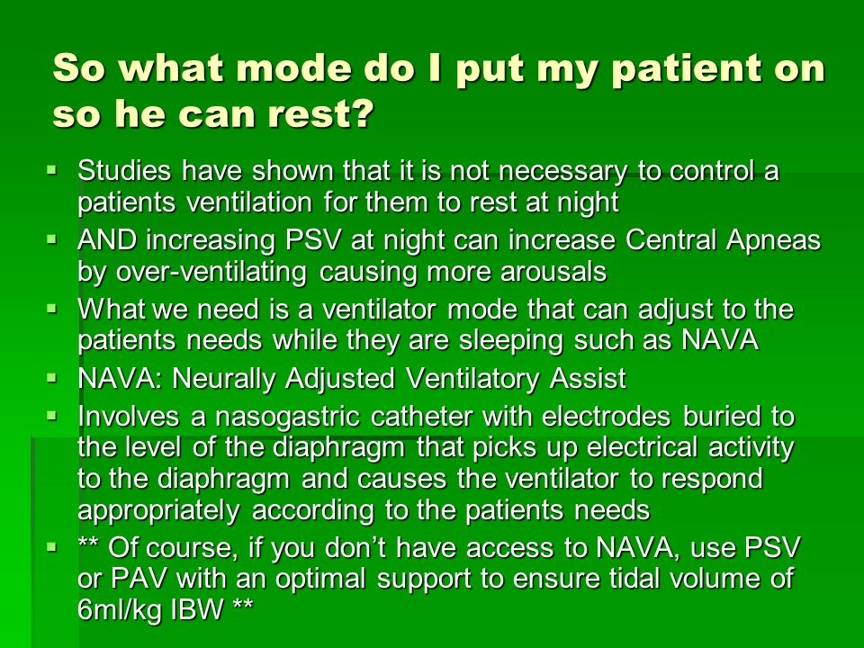 So what mode do I put my patient on so he can rest.