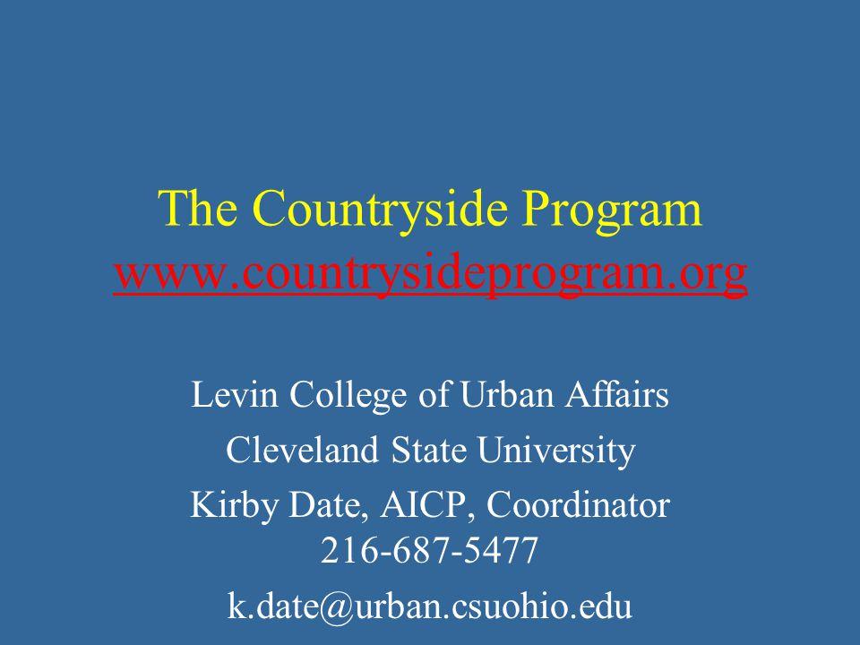 The Countryside Program www.countrysideprogram.org www.countrysideprogram.org Levin College of Urban Affairs Cleveland State University Kirby Date, AI