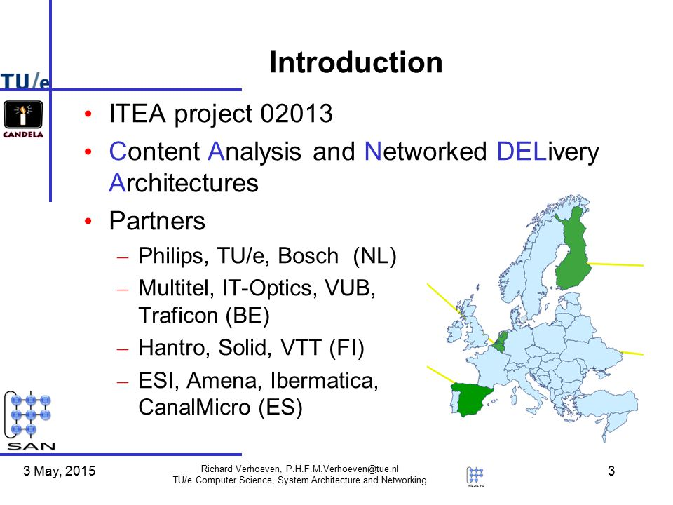 3 May, 2015 Richard Verhoeven, P.H.F.M.Verhoeven@tue.nl TU/e Computer Science, System Architecture and Networking 24