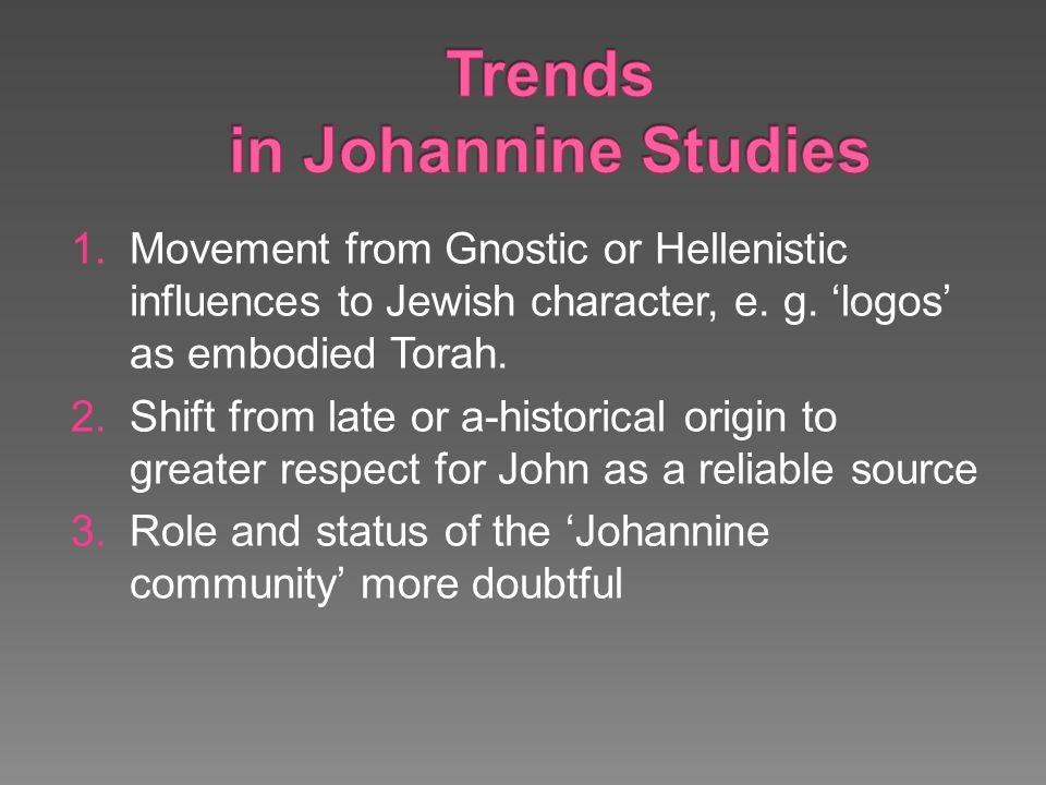 1.Movement from Gnostic or Hellenistic influences to Jewish character, e.