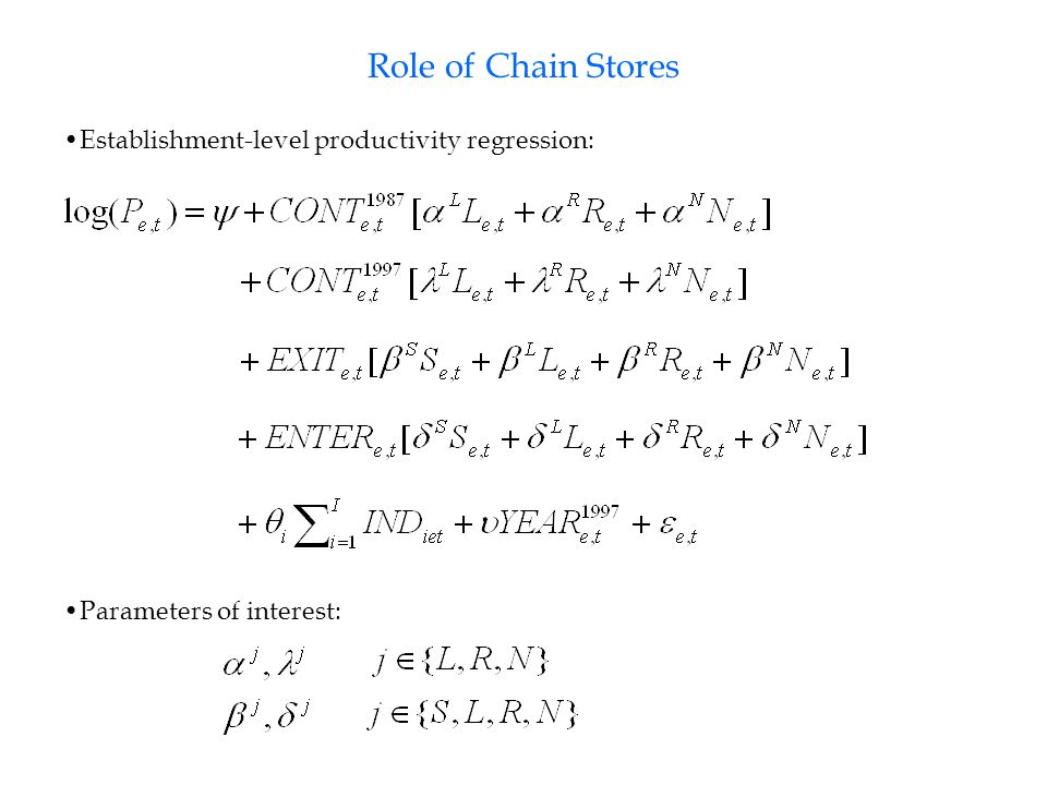Role of Chain Stores Establishment-level productivity regression: Parameters of interest: