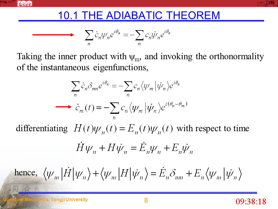 19 Quantum Mechanics, Tongji University 10.2 Berry s Phase 10.2.2 Geometric Phase If the Hamiltonian is independent of time, then a particle which starts out in the nth eigenstate  n (x), remains in the n th eigenstate, simply picking up a phase factor : If the Hamiltonian changes with time, then the eigenfunctions and eigenvalues themselves are time dependent: