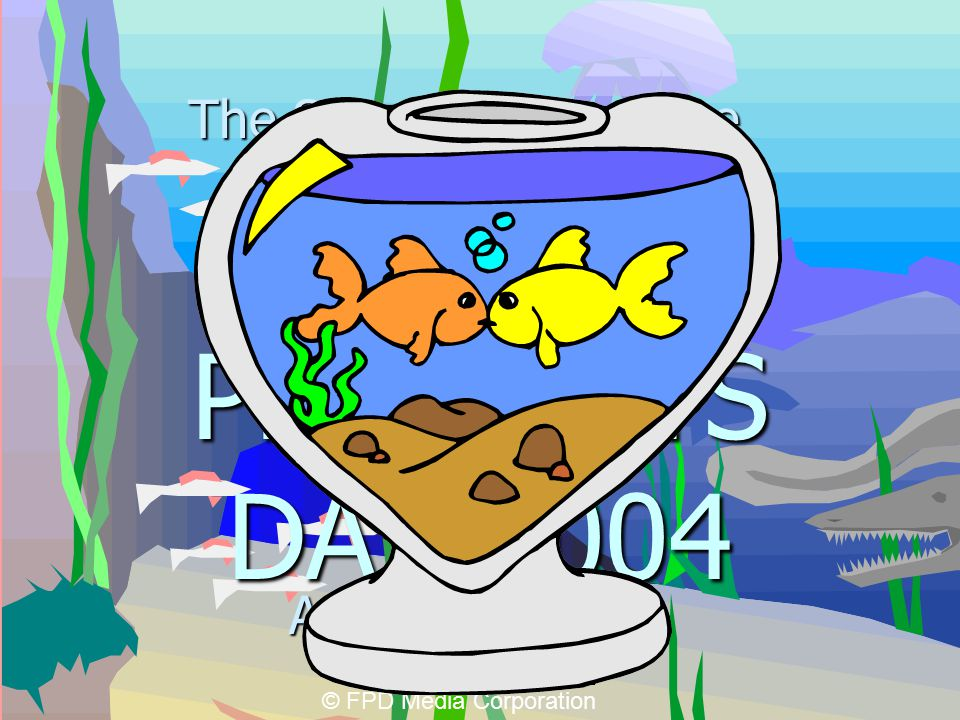 FISH PRODUCTS DAY 2004 A day of love…..