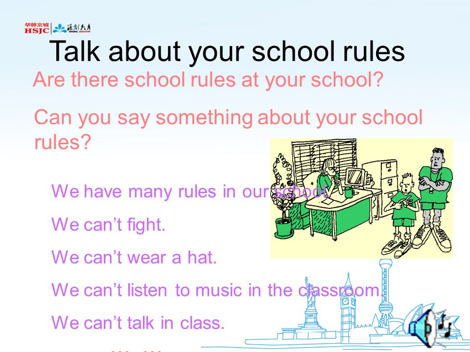 Talk about your school rules Are there school rules at your school.