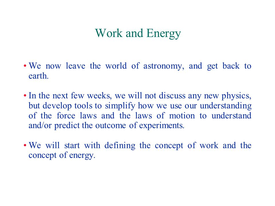 Work and Energy When a force F is applied to an object, it may produce a displacement d.