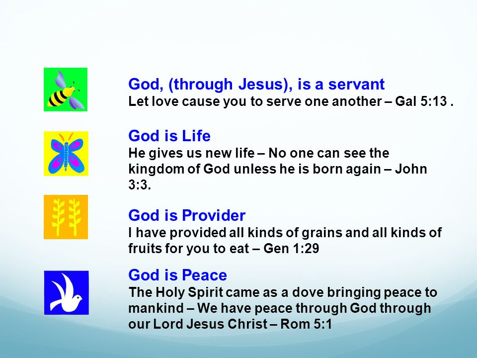 God, (through Jesus), is a servant Let love cause you to serve one another – Gal 5:13.