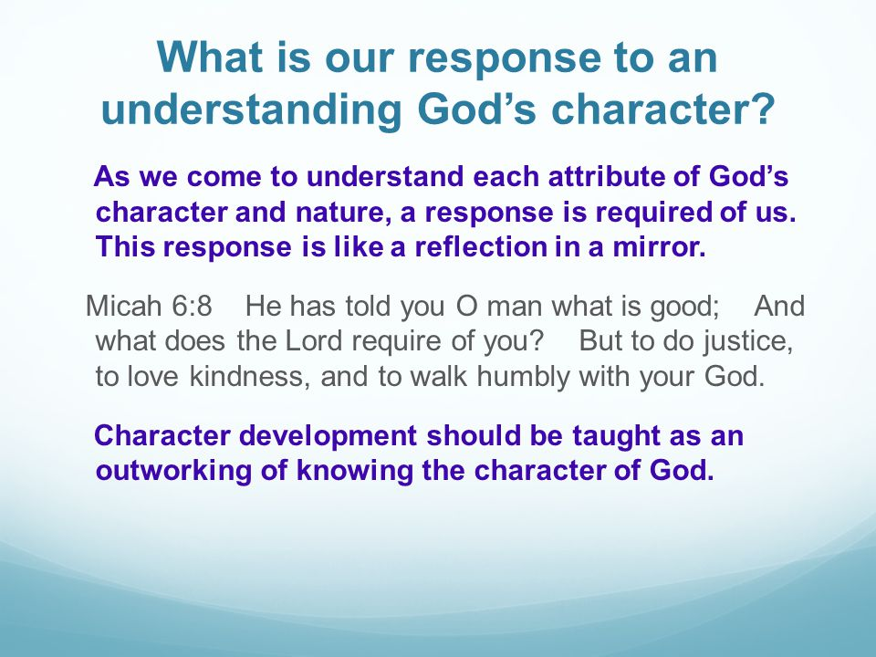 What is our response to an understanding God's character.