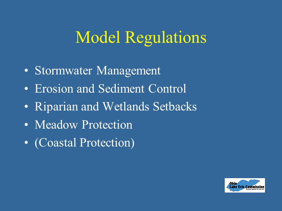 Model Regulations Stormwater Management Erosion and Sediment Control Riparian and Wetlands Setbacks Meadow Protection (Coastal Protection)