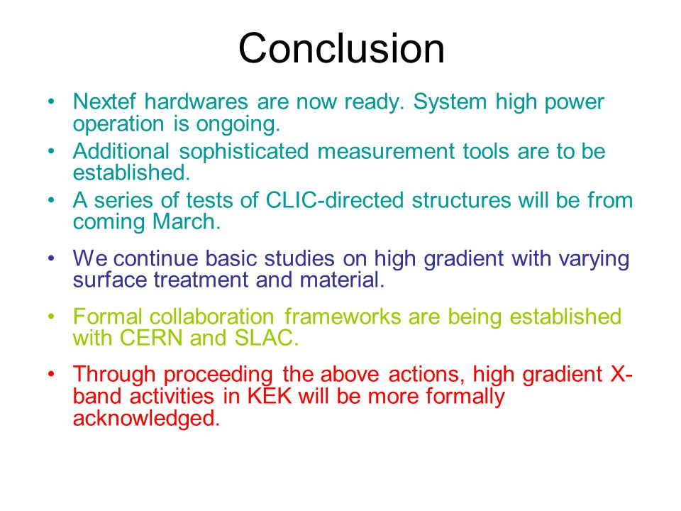 Conclusion Nextef hardwares are now ready. System high power operation is ongoing.