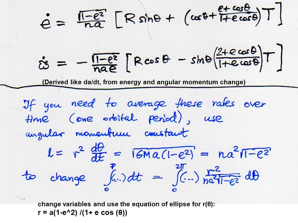 (Derived like da/dt, from energy and angular momentum change) change variables and use the equation of ellipse for r(θ): r = a(1-e^2) /(1+ e cos (θ))