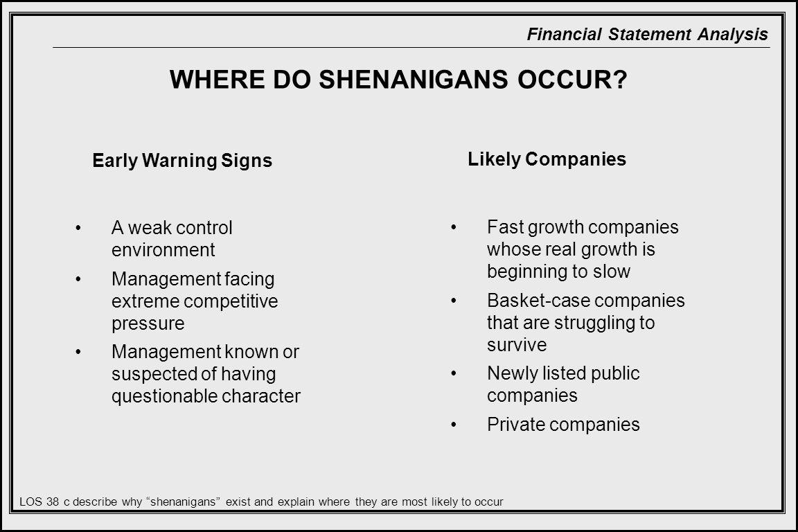 Financial Statement Analysis WHERE DO SHENANIGANS OCCUR.