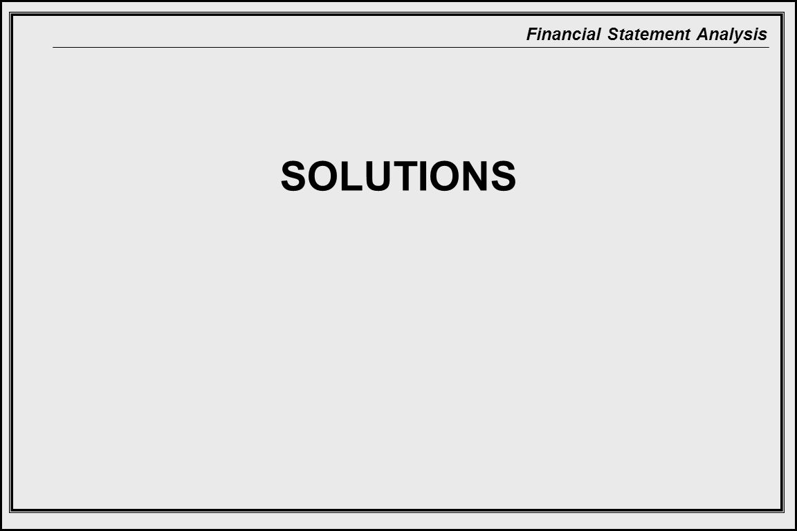 Financial Statement Analysis SOLUTIONS